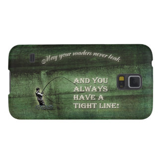 Tight line   waders never leak, Fly fishing wish Galaxy S5 Case