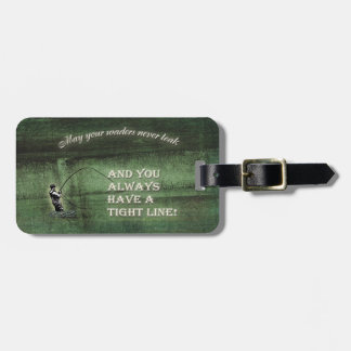 Tight line   waders never leak, Fly fishing wish Luggage Tag