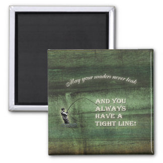 Tight line | waders never leak, Fly fishing wish Magnet