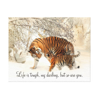 "Tigress and Cub ""Life is Tough, My Darling..."" Canvas Print"