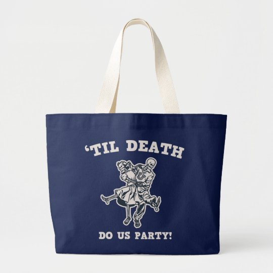 'Til Death Do Us Large Tote Bag