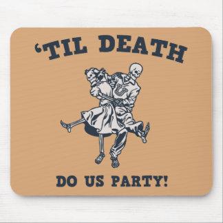 Til Death Do Us Mouse Pad