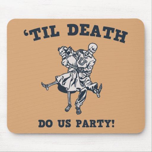 'Til Death Do Us Mouse Pad