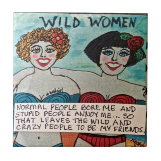 TILE/TRIVET-WILD AND CRAZY PEOPLE ARE MY FRIENDS. TILES