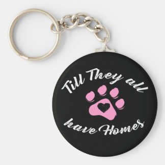 Till they all have homes - keychain