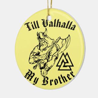 Till Valhalla My Brother Ceramic Ornament