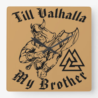 Till Valhalla My Brother Square Wall Clock