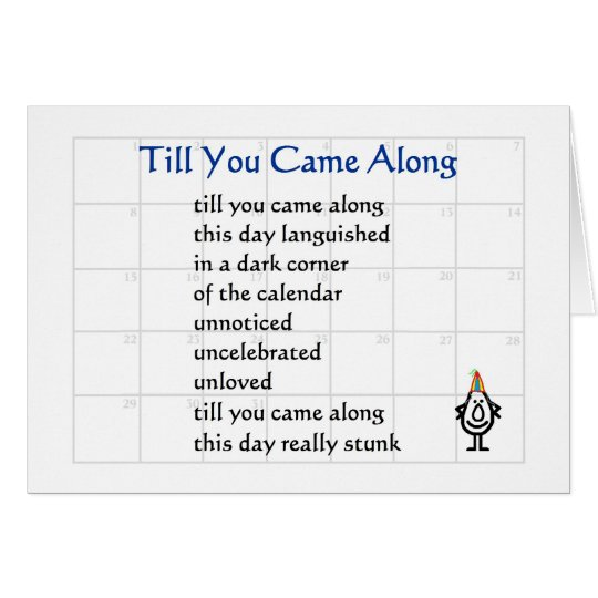 Till You Came Along - a funny birthday poem Card