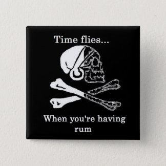 time flies when you're having rum 2 inch square button