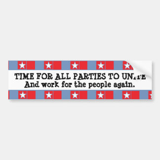 Time for all Parties to Unite Bumper Sticker