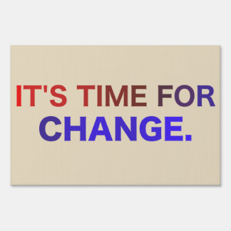 Time for Change Yard Sign