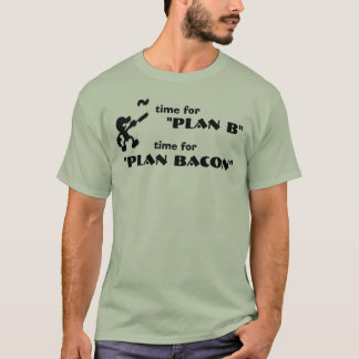 Time for Plan B T-Shirt