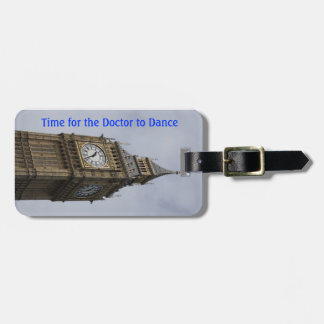 Time for the Doctor to Dance Luggage Tag