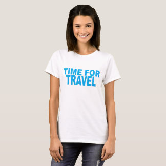 Time For Travel ..png T-Shirt