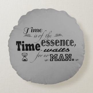 Time is of the essence quote round pillow