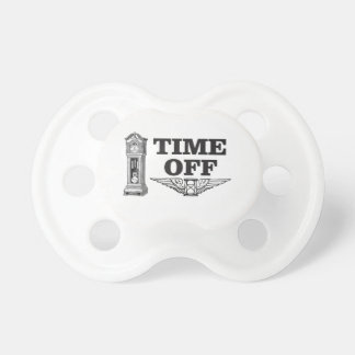 time off work yeah pacifiers