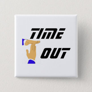 TIME OUT Button