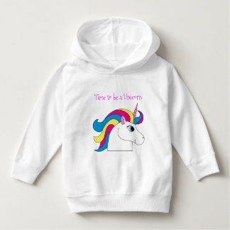 Time to be a Unicorn Toddler Hoodie. Hoodie