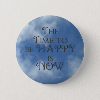 Time to be HAPPY Blue Sky Button