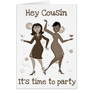 """TIME TO """"CELEBRATE"""" MY ***COUSIN'S*** BIRTHDAY CARD"""