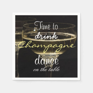 Time to drink champagne and dance on the table disposable napkin