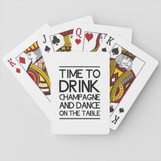 Time to Drink Champagne and Dance on the Table Poker Deck