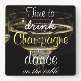 Time to drink champagne and dance on the table square wall clock