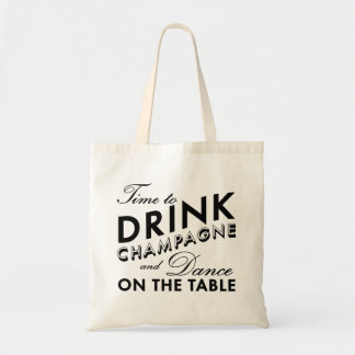 Time to Drink Champagne & Dance on the Table black Tote Bag