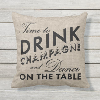 Time to Drink Champagne & Dance Outdoor Pillow