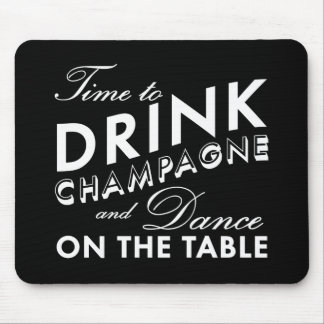 Time to Drink Champagne Mouse Pad