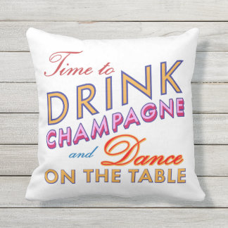 Time to Drink Champagne White Outdoor Pillow