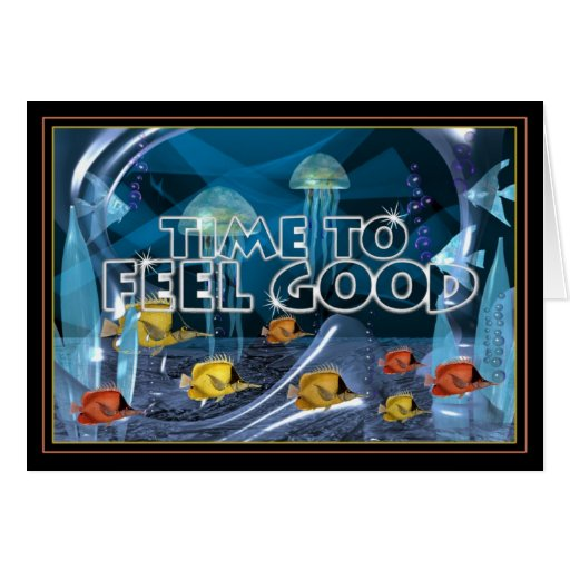 Time to feel good card by Valxart
