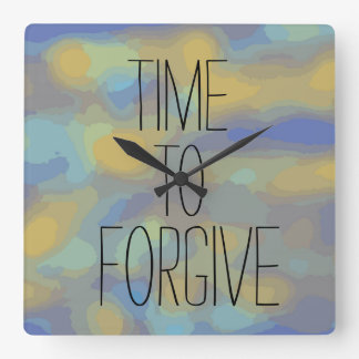 TIME TO FORGIVE Powerful Message Abstract Design Square Wall Clock