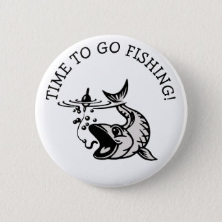 Time to Go Fishing Fisherman Button