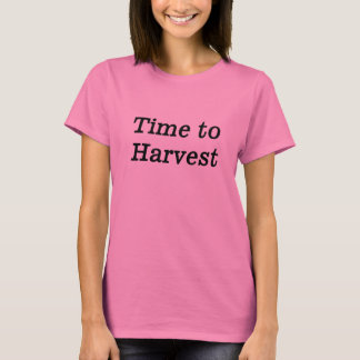 time to harvest black T-Shirt