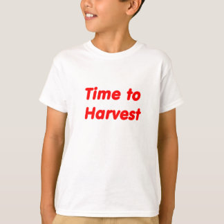 Time to Harvest red letters T-Shirt