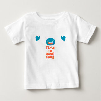 Time to have fun! baby T-Shirt