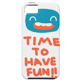 Time to have fun! case for the iPhone 5