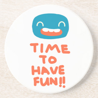 Time to have fun! coaster