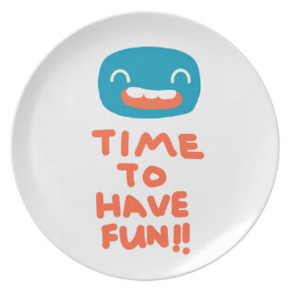 Time to have fun! plate