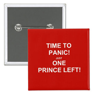 Time to panic! Just one prince left! 2 Inch Square Button