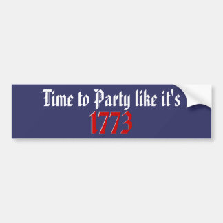 Time to Party like it's 1773 Bumper Sticker