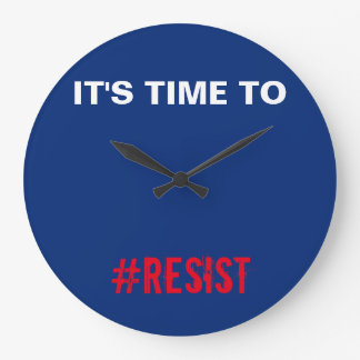 Time To Resist Patriotic Red White Blue Large Clock