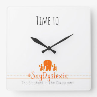 Time To #SayDyslexia Square Wall Clock