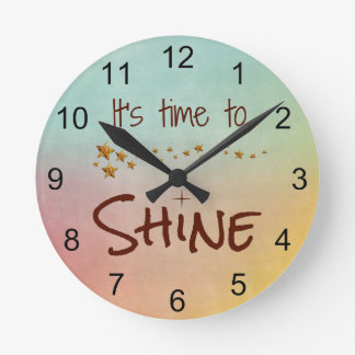 Time To Shine Inspirational Quote Round Clock