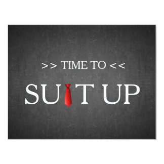 """Time to Suitup Black Chalk Board Red Tie 4.25"""" X 5.5"""" Invitation Card"""