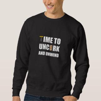Time To Uncork And Unwind Sweatshirt