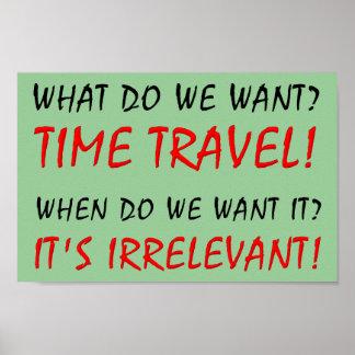 http://rlv.zcache.ca/time_travel_irrelevant_funny_poster_sign-rcca7a4d2bbbc48af8dfc5c052e87227f_wel4m_8byvr_324.jpg