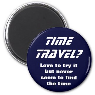 Time travel magnet