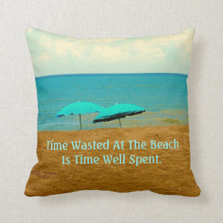 TIME WASTED AT THE BEACH PHOTO PILLOW